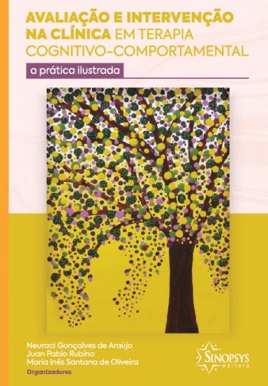 """Livro """"Avaliação e intervenção na clínica em Terapia Cognitivo-Comportamental: a prática ilustrada"""""""